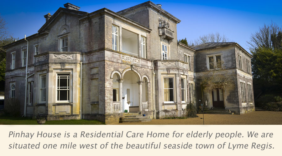 Pinhay House is a Residential Care Home for elderly people.  We are situated one mile west of the beautiful seaside town of Lyme Regis.