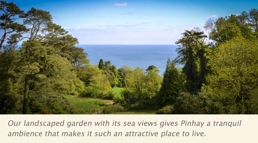 Our landscaped garden with its sea views gives Pinhay a tranquil ambience that makes it such an attractive place to live.